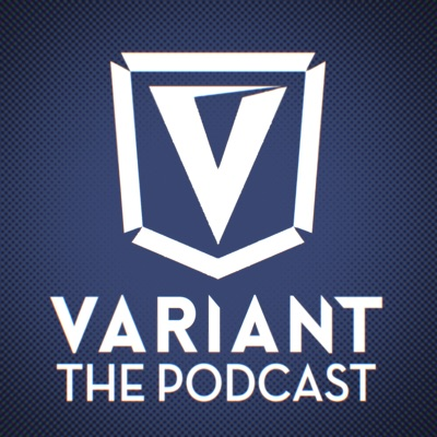 Variant: The Podcast:Variant