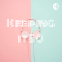 Keeping it 50 podcast