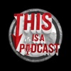 This Is A Podcast!