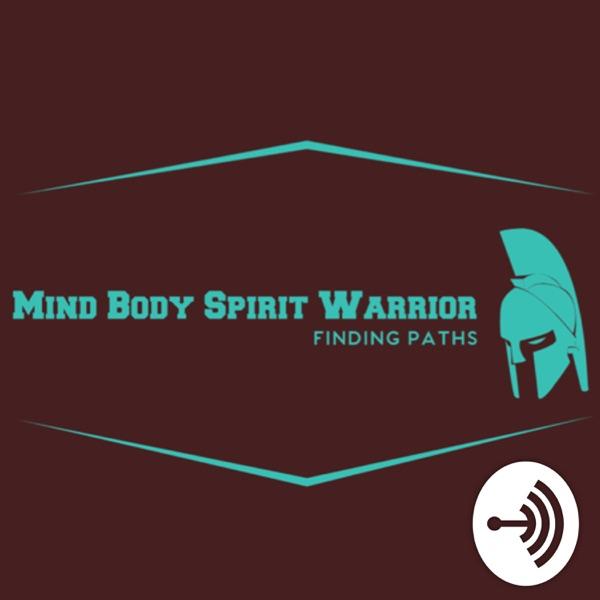 Mind Body Spirit Warrior