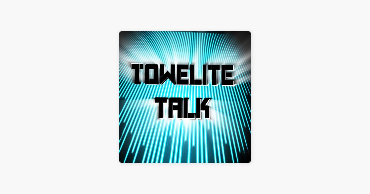 Towelite Talk on Apple Podcasts