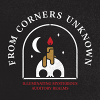 From Corners Unknown podcast