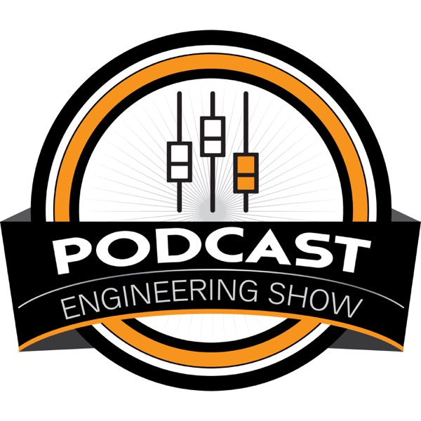 The Podcast Engineering Show | Professional Podcast