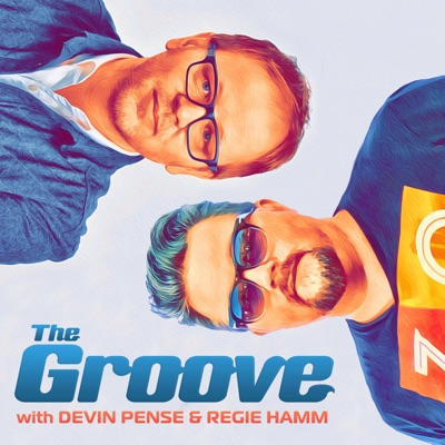 The Groove with Devin Pense & Regie Hamm