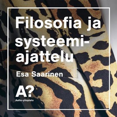 Esa Saarinen: Filosofia ja systeemiajattelu:Aalto-yliopisto