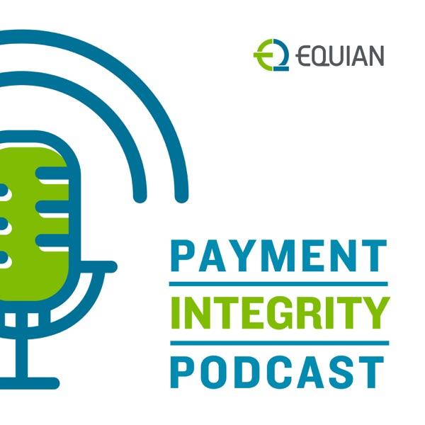 Equian Payment Integrity Podcast