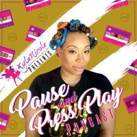 KylaNicole: Pauseandpressplay's Podcast podcast