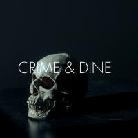 Crime & Dine podcast