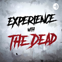 Experience with The Dead podcast