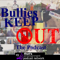 Bullies Keep Out The Podcast podcast