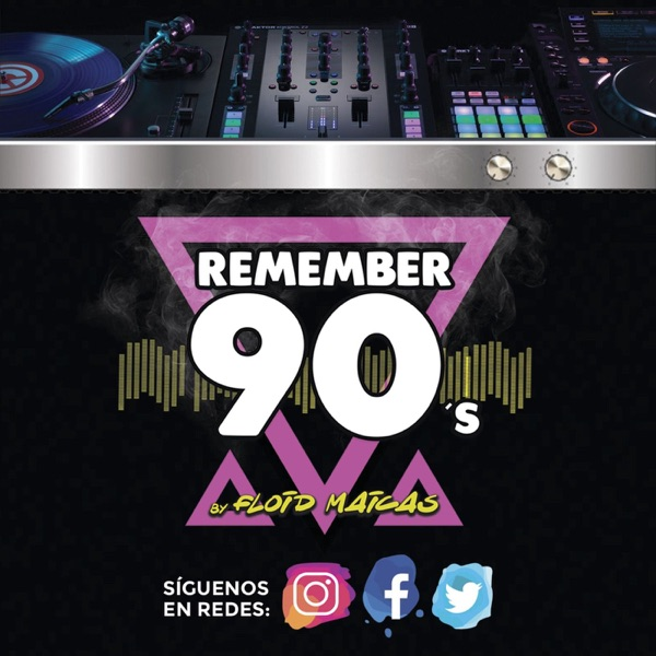 Remember 90´s Radio Show by Floid Maicas