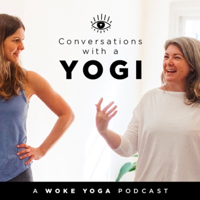 Conversations With A Yogi - A Woke Yoga Podcast