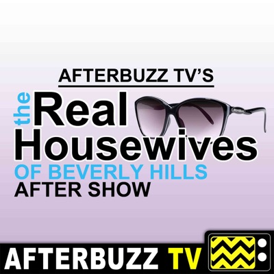 The Real Housewives of Beverly Hills After Show Podcast:AfterBuzz TV