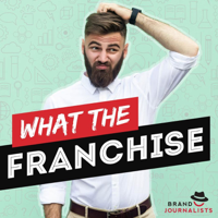 what the FRANCHISE podcast