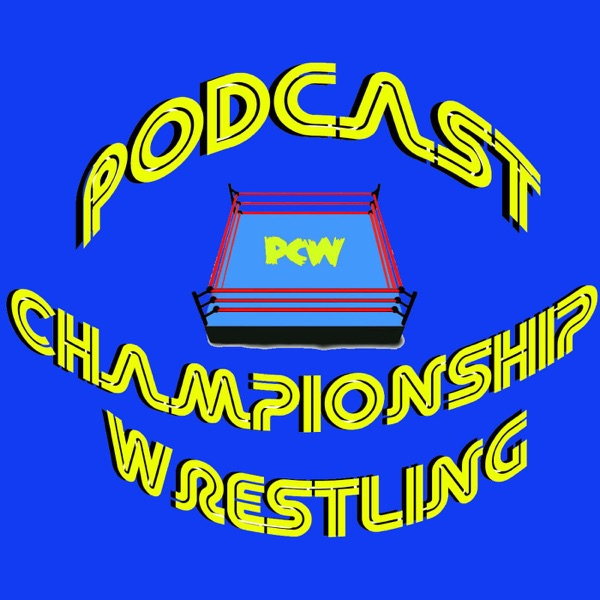 Podcast Championship Wrestling