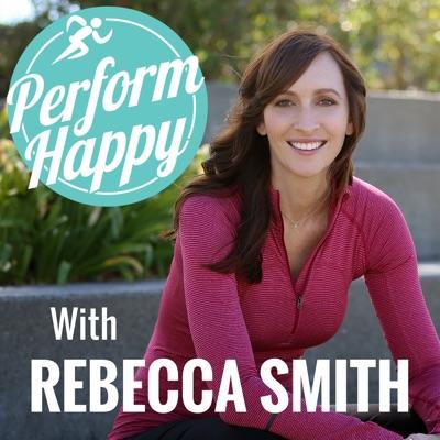 PerformHappy with Rebecca Smith:Rebecca Smith