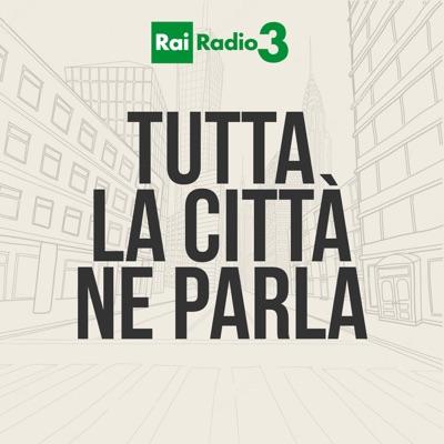 Tutta la città ne parla:Rai Radio3