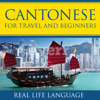 Cantonese for Travel and Beginners – Real Life Language podcast