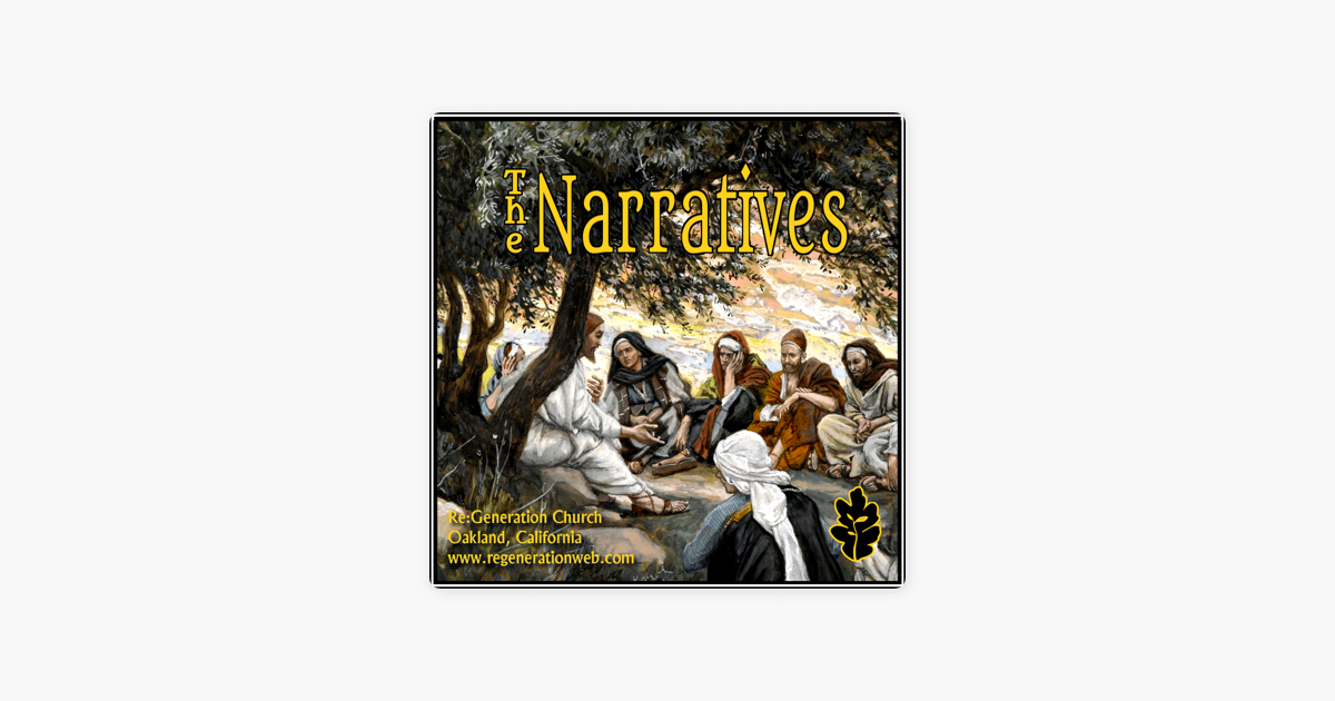 The Narratives - Regeneration Church on Apple Podcasts