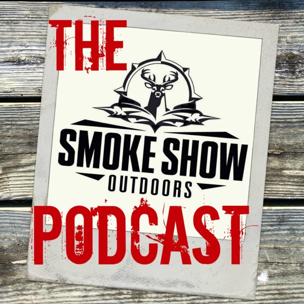 The Smoke Show Outdoors Podcast