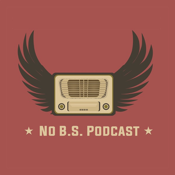 No B.S. Podcast