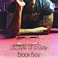 Lifestyle of a Gay Black Boy podcast
