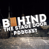 Behind The Stage Door Podcast podcast