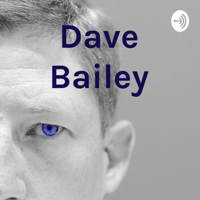 Dave Bailey podcast
