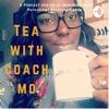Tea With Coach Mo artwork