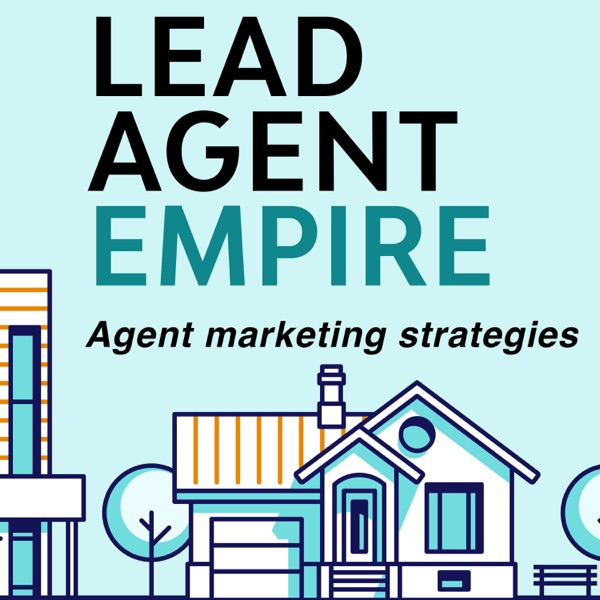 Lead Agent Empire: Real Estate Agent Marketing & Business Management