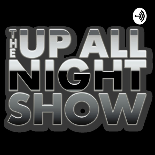The Up All Night Show
