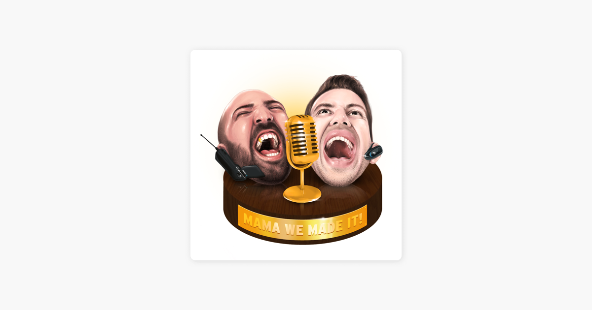 Mama We Made It On Apple Podcasts