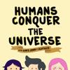Humans Conquer The Universe artwork