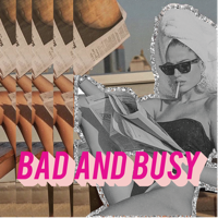 Bad and Busy podcast
