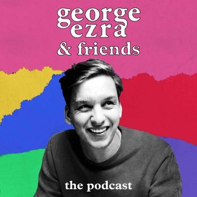 George Ezra & Friends:George Ezra & Friends