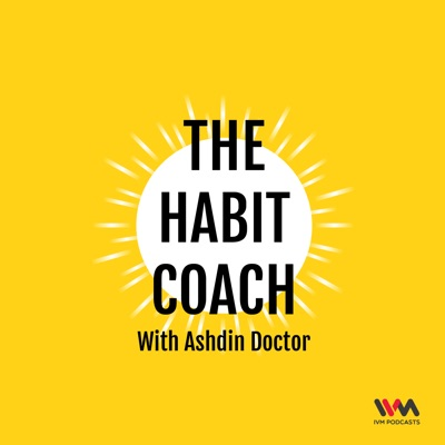 The Habit Coach with Ashdin Doctor:IVM Podcasts