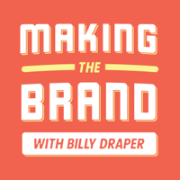 Making the Brand with Billy Draper podcast
