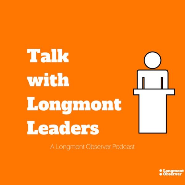 Talk with Longmont Leaders