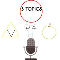 3 TOPICS podcast