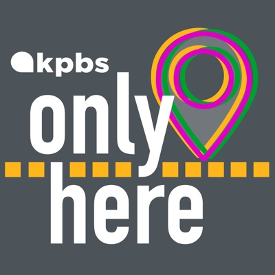 Only Here:KPBS Public Media