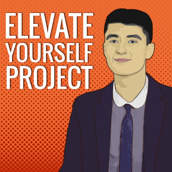 Elevate Yourself Project - Podcast – Podtail