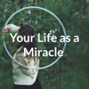Your Life as a Miracle with Miqueas  artwork