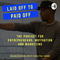 Laid Off To Paid Off podcast