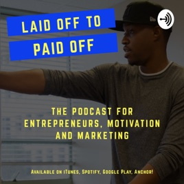 Laid Off To Paid Off on Apple Podcasts