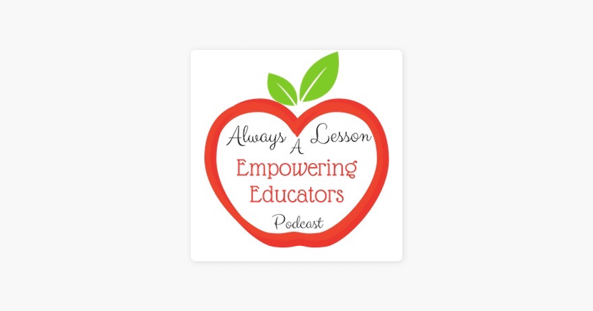 Always A Lesson's Empowering Educators Podcast on Apple Podcasts