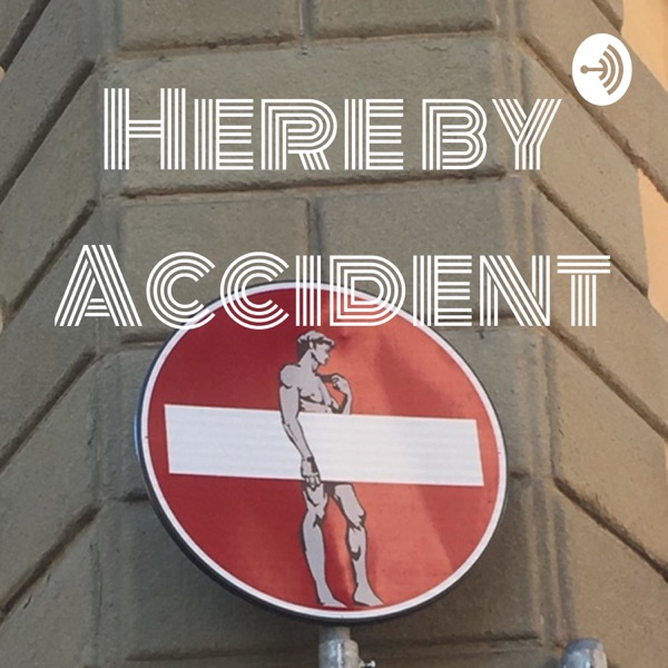 Here by Accident