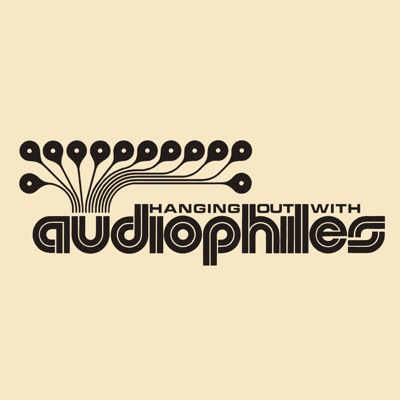 hanging out with audiophiles:hanging out with audiophiles