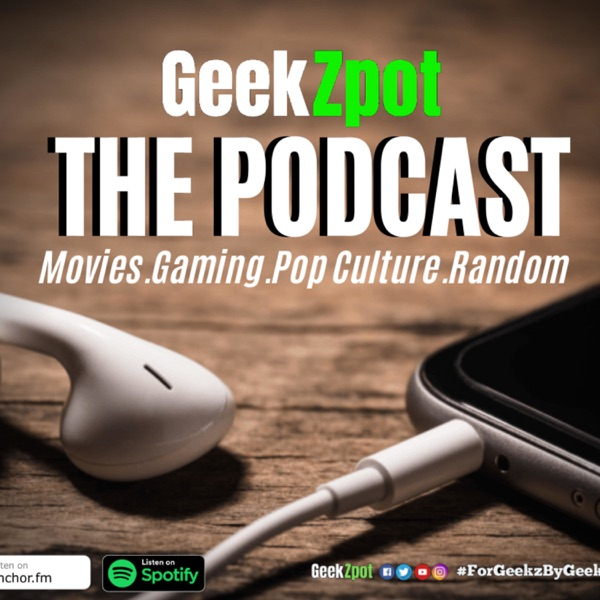 GeekZpot: The Podcast