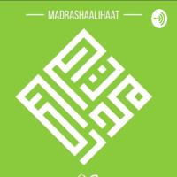 Madrashalihat podcast