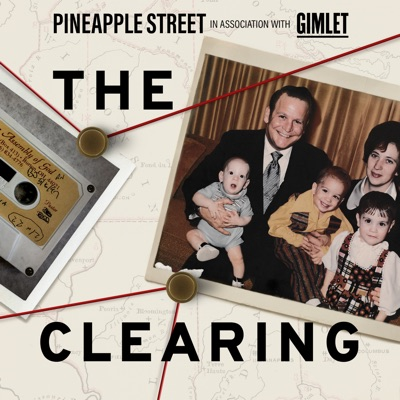 The Clearing:Pineapple Street Media / Gimlet